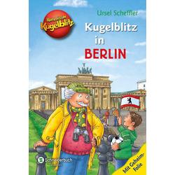 Kommissar Kugelblitz - Kugelblitz in Berlin als Buch von Ursel Scheffler