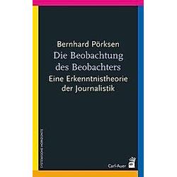 Die Beobachtung des Beobachters. Bernhard Pörksen  - Buch