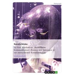 Zu: Paul Watzlawick, Menschliche Kommunikation - Formen und Störungen