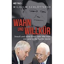 Wahn und Willkür. Wilhelm Schlötterer  - Buch