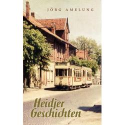 Heidjer Geschichten als Buch von Jörg Amelung