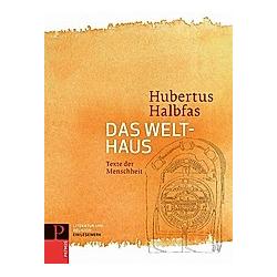 Das Welthaus. Hubertus Halbfas  - Buch