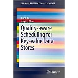 Quality-aware Scheduling for Key-value Data Stores. Chen Xu  Aoying Zhou  - Buch