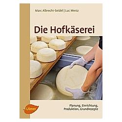 Die Hofkäserei. Marc Albrecht-Seidel  Luc Mertz  - Buch