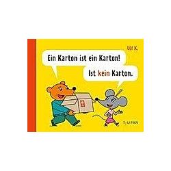 Ein Karton ist ein Karton! Ist kein Karton. Ulf K.  - Buch