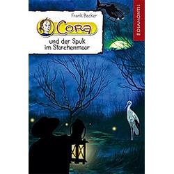 Cora und der Spuk im Storchenmoor. Frank Becker  - Buch