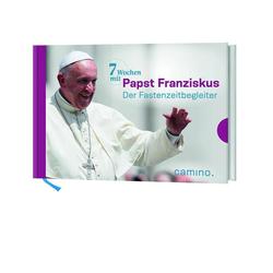 7 Wochen mit Papst Franziskus als Buch von Franziskus
