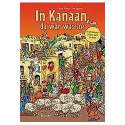 In Kanaan  da war was los. Peter Martin  - Buch
