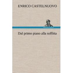 Dal primo piano alla soffitta als Buch von Enrico Castelnuovo