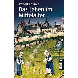 Das Leben im Mittelalter. Robert Fossier  - Buch