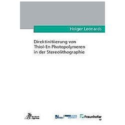 Direktinitiierung von Thiol-En Photopolymeren in der Stereolithographie. Holger Leonards  - Buch