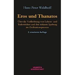 Eros und Thanatos. Hans-Peter Waldhoff  - Buch