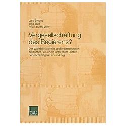 Vergesellschaftung des Regierens?. Lars Brozus  Klaus D. Wolf  Ingo Take  - Buch