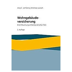 Wohngebäudeversicherung. Andreas Luksch  Jörg Lemberg  - Buch