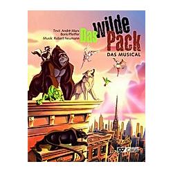 Das Wilde Pack - Das Musical  Klavierauszug. Robert Neumann  André Marx  Boris Pfeiffer  - Buch