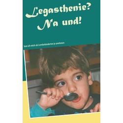 Legasthenie? Na und!: Buch von Sascha Savas Bönisch