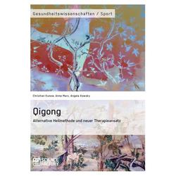 Qigong - Alternative Heilmethode und neuer Therapieansatz