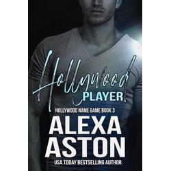 Hollywood Player (Hollywood Name Game #3): eBook von Alexa Aston