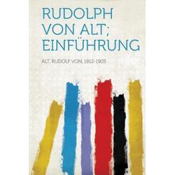 Rudolph Von Alt; Einfuhrung