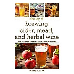 The Joy of Brewing Cider, Mead and Herbal Wine