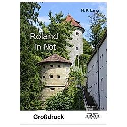 Roland in Not - Goßdruck. H. P. Lang  - Buch