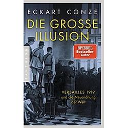 Die große Illusion. Eckart Conze  - Buch