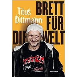 Brett für die Welt. Titus Dittmann  - Buch