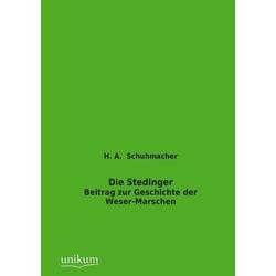 Die Stedinger als Buch von H. A. Schuhmacher