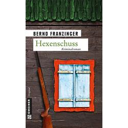 Hexenschuss als Buch von Bernd Franzinger