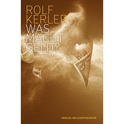 Was macht Geld? als Buch von Rolf Kerler