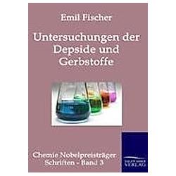 Untersuchungen über Depside und Gerbstoffe. Emil Fischer  - Buch
