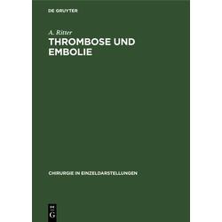 Thrombose und Embolie: eBook von A. Ritter