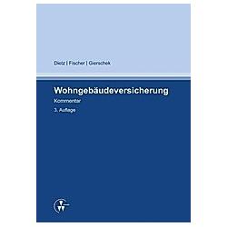 Wohngebäudeversicherung. Sven Fischer  Christian Gierschek  Horst Dietz  - Buch