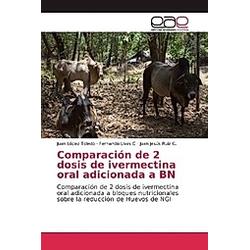 Comparación de 2 dosis de ivermectina oral adicionada a BN. Fernando Livas C  Juan López Toledo  Juan Jesús Ruíz C.  - Buch