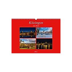 Kitzingen am Main (Wandkalender 2021 DIN A3 quer) - Kalender