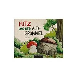 Putz und der alte Grummel. Sarah Opitz  - Buch