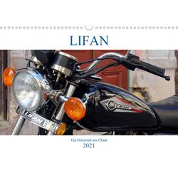 LIFAN - Ein Motorrad aus China (Wandkalender 2021 DIN A3 quer)