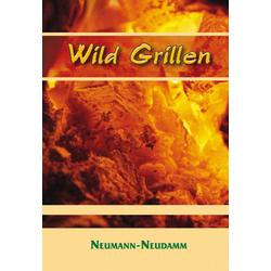 Wild Grillen: Buch von