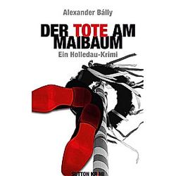 Der Tote am Maibaum. Alexander Bálly  - Buch