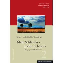 Mein Schlesien - meine Schlesier als Buch von