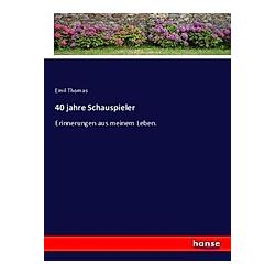 40 jahre Schauspieler. Emil Thomas  - Buch