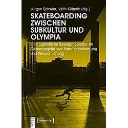 Skateboarding zwischen Subkultur und Olympia - Buch