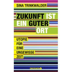 Zukunft ist ein guter Ort als Buch von Sina Trinkwalder