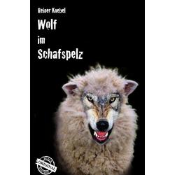 Wolf im Schafspelz als Buch von Reiner Knebel