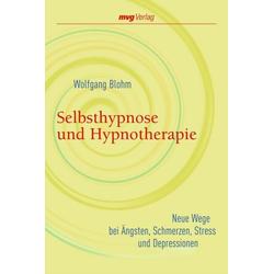 Selbsthypnose und Hypnotherapie: Taschenbuch von Wolfgang Blohm