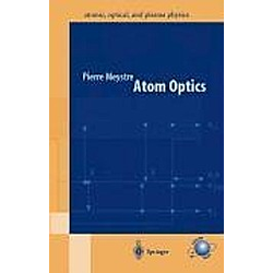 Atom Optics. Pierre Meystre  - Buch