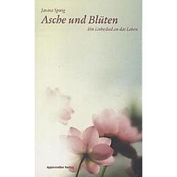 Asche und Blüten. Janine Spirig  - Buch
