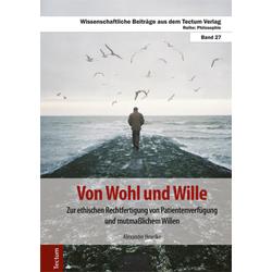 Von Wohl und Wille als Buch von Alexander Hevelke