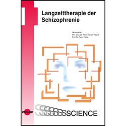 Langzeittherapie der Schizophrenie: eBook von Frank-Gerald Pajonk/ Peter Falkai