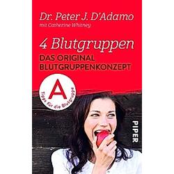 4 Blutgruppen  Tipps für die Blutgruppe A. Peter J. D'Adamo  - Buch